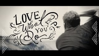 Love What You Do: Grant Monahan Thumbnail