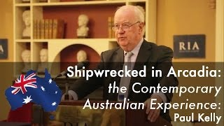 Shipwrecked in Arcadia: the Contemporary Australian Experience - Paul Kelly