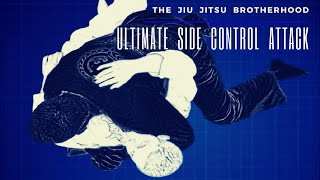 The Ultimate Side-Control Attack | Jiu-Jitsu Brotherhood