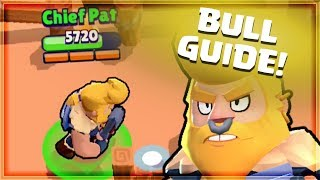 BULL GUIDE! Best Tips/Tricks | Brawl Stars