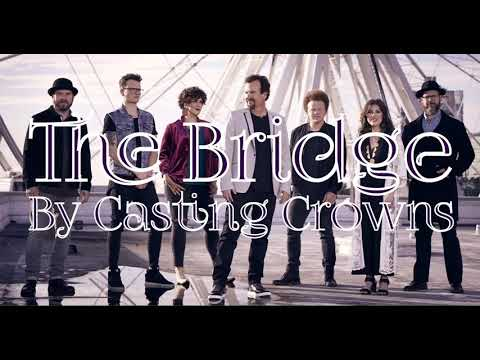 The Bridge   Casting Crowns (lyric) Mp3