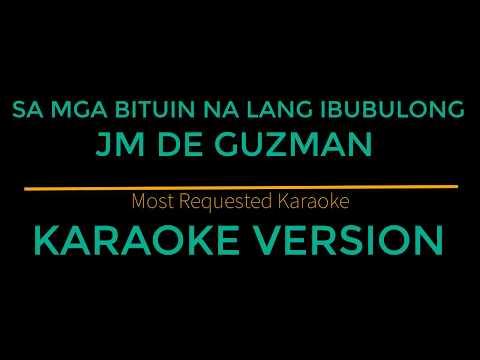 Sa Mga Bituin Na Lang Ibubulong - JM De Guzman (Karaoke Version) Himig Handog 2018