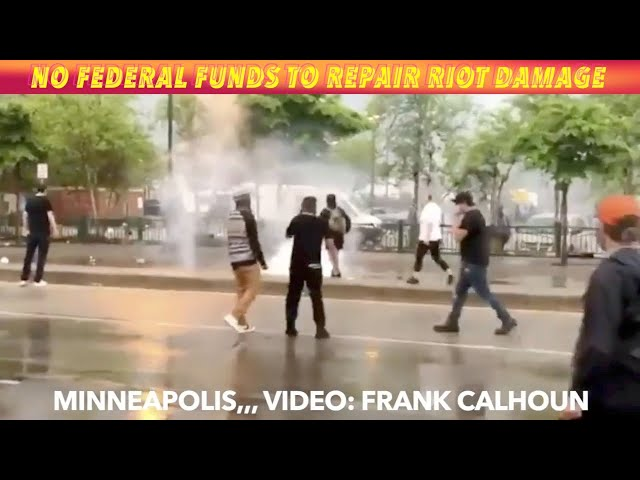 No Federal Funds To Repair Minneapolis-St. Paul Riot Damage