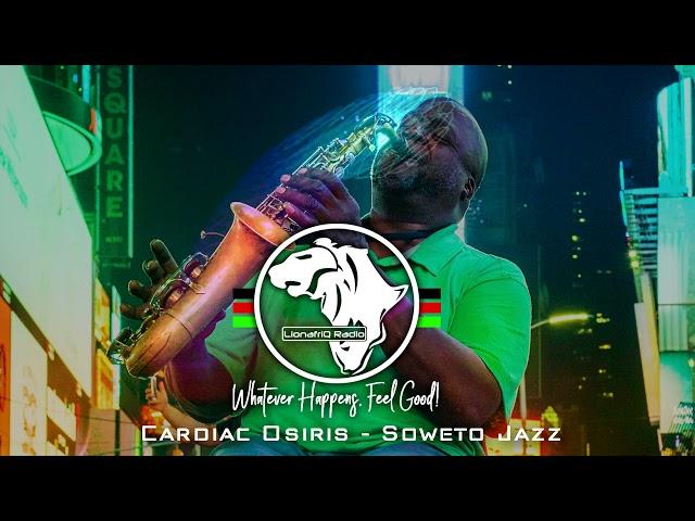 Cardiac Osiris - Soweto Jazz (Amapiano)