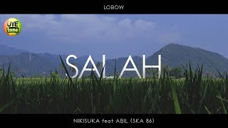 Download lagu LOBOW - SALAH (NIKISUKA feat Abil SKA 86) Cover Reggae SKA