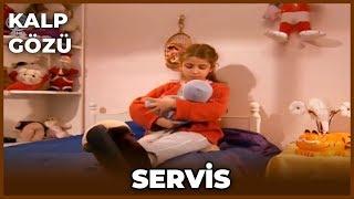 Kalp Gözü - Servis