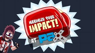 Maximize your impact at PAX