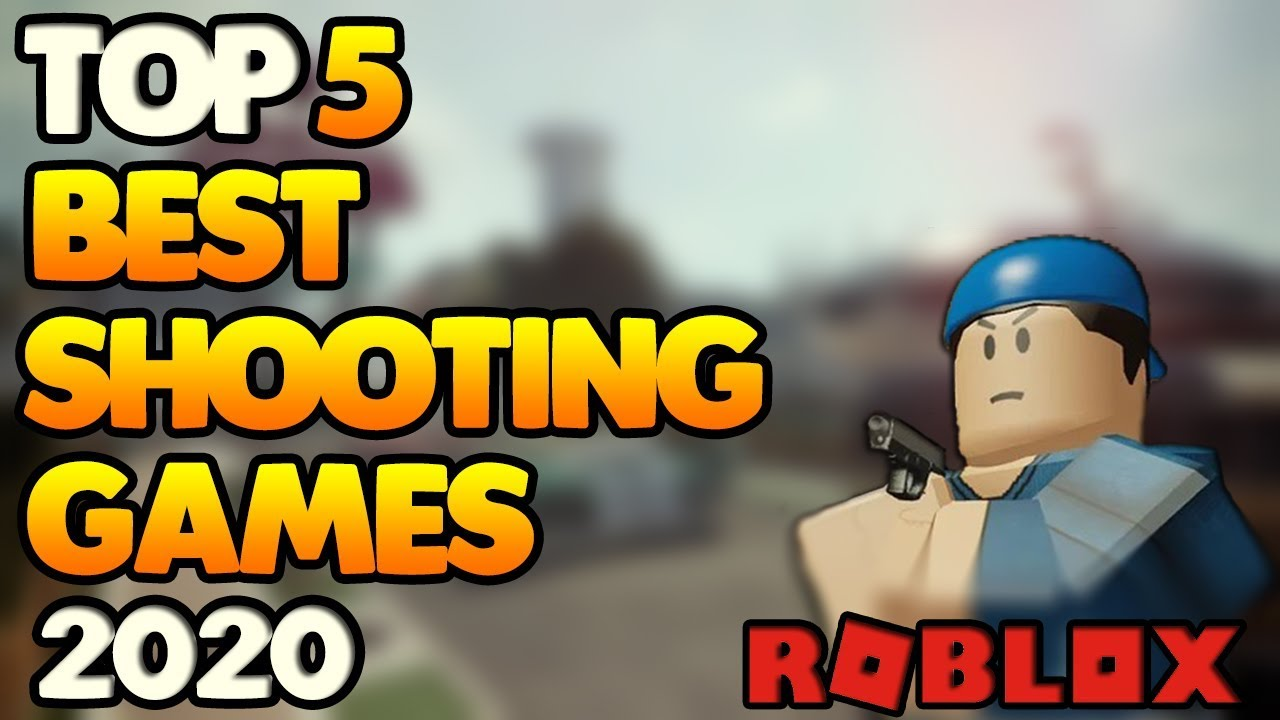 Top 5 Shooting Games In Roblox 2020 Edition Fps Shooter Gun