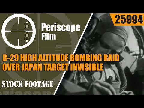 B-29 HIGH ALTITUDE BOMBING RAID OVER JAPANTARGET INVISIBLE25994