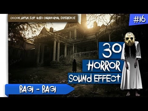 30 Sound Effect HORROR untuk Edit Video PARANORMAL EXPERIENCE | BAGI - BAGI #16