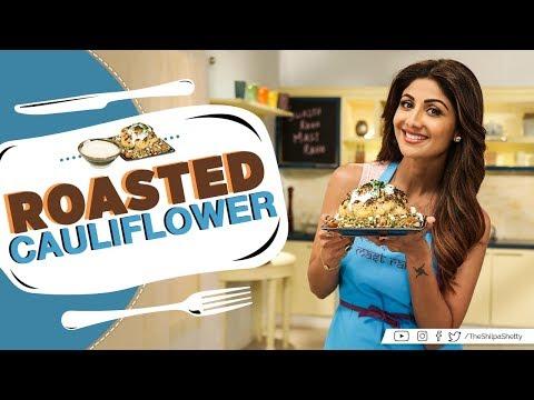 Roasted Cauliflower | Shilpa Shetty Kundra | Healthy Recipes | The Art Of Loving Food