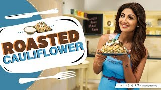 Roasted Cauliflower | Shilpa Shetty Kundra | Healthy Recipes | The Art Of Loving Food