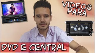 Converter vídeos para DVD e CENTRAL MULTIMÍDIA - Automotivo
