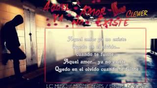 Aquel Amor Ya No Existe - Clewer ♪♫ DISCO EN BLANCO • 2014