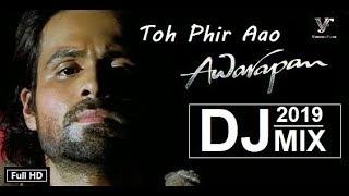 Latest Song | Awarapan | Toh Phir Aao DJ Remix | 2019 | HD Video Song
