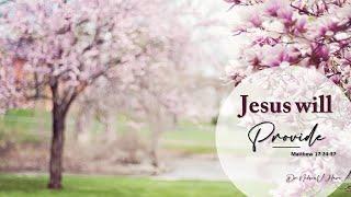 Church Service  3-14-2021 : Jesus will Provide