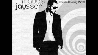 Jay Sean - Maybe (Pete Sunset Private Bootleg 2k10)