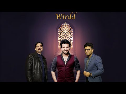 Ayaz Ismail - Wirdd ft. Javed Ali | Amin Vailgy [Official Video]