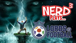 Nerd³ Plays... Lords of Football