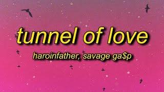 haroinfather, Savage Ga$p - Tunnel of Love (Lyrics)