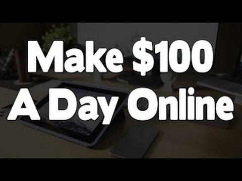 How To Make $100 Per Day Online And Get Paid Via Paypal