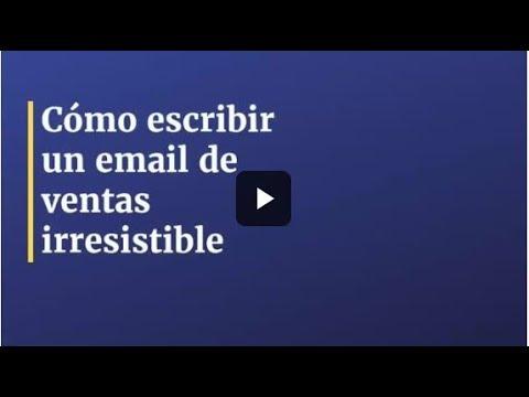 Cómo escribir un email de ventas irresistible