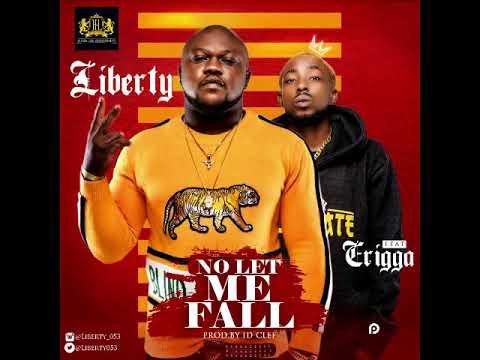 No Let Fall. Liberty ft. Erigga Paper Boi