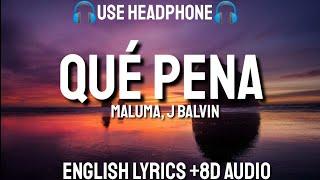 Maluma, J Balvin - Qué Pena (Letra/Lyrics /English Lyrics/8D AUDIO /Bass) English Translation
