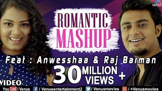 Romantic Mashup - HD Full Video | Feat. Raj Barman & Anwesshaa | Romantic Bollywood Songs Medley