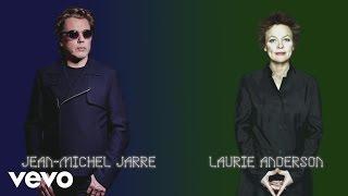 Jean-Michel Jarre, Laurie Anderson - Jean-Michel Jarre with Laurie Anderson Track Story