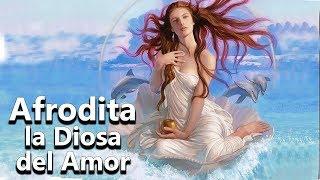 Afrodita - El Nacimiento  de la Diosa de la Belleza y el Amor (Venus) Mitologia Griega