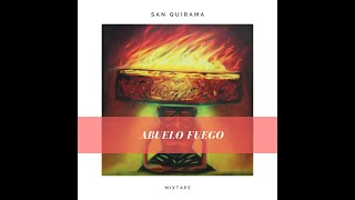 Santiago Quirama - Abuelo Fuego Mixtape 2018 (Downtempo, World/Ethnic Music)