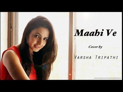 Maahi Ve | Neha Kakkar | Cover Ft. Varsha Tripathi