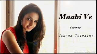 Maahi Ve | Neha Kakkar⁠⁠⁠⁠ | Cover Ft. Varsha Tripathi