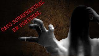 Caso paranormal em uma casa em Portugal!!!