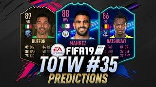 TOTW 35 Predictions FIFA 19 | Upgrades for OTW Mahrez & Batshuayi ? | TOTW 35 Prediction