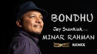 Bondhu Joy Shahriar Ft Minar Rahman Dj Aks Remix Mp3 Song Download