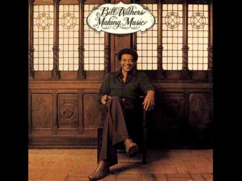 Bill Withers - Sometimes A Song