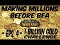 MAKING MILLIONS BEFORE BFA! (Eps. 4 - 1 Billion Gold Challenge)