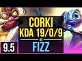 CORKI vs FIZZ (MID) | KDA 19/0/9, Legendary | Korea Challenger | v9.5