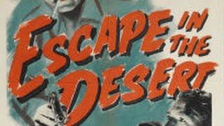 Escape in the Desert (1945) - Full Movie