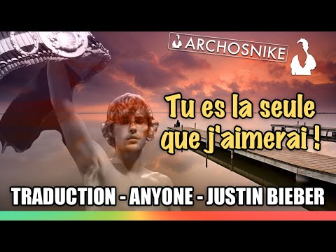 Anyone - Justin Bieber - Traduction Française Lyrics