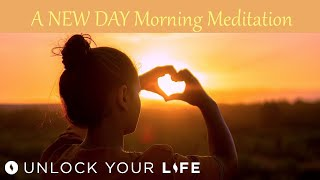 a new day morning meditation for gratitude joy calm courage set your daily intention