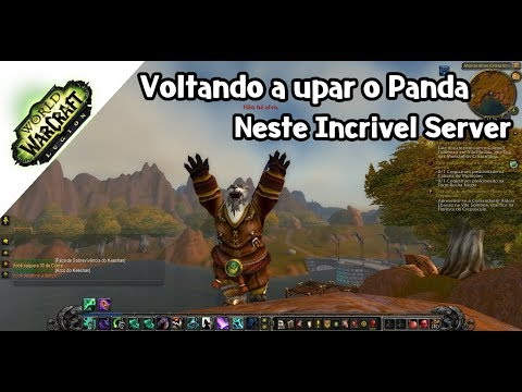 Wow Private: Voltando a Upar o Panda!