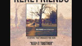 Watch Real Friends Keep It Together video