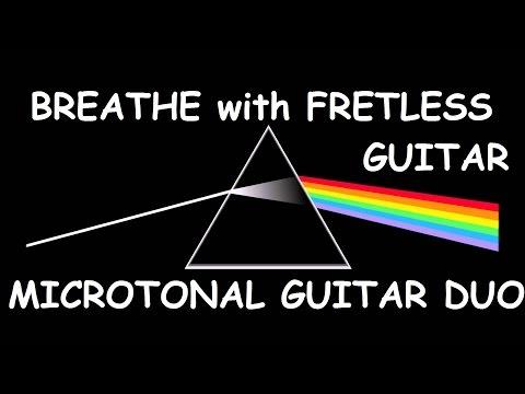Pink Floyd - Breathe - Microtonal Guitar Duo