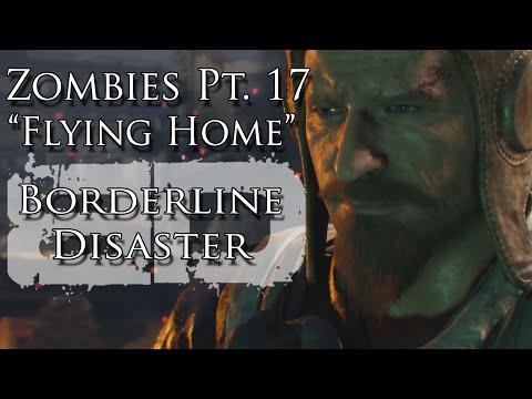 "Zombies Pt. XVII ""Flying Home"" Music Video - Borderline Disaster - Black Ops III Gorod Krovi Song"
