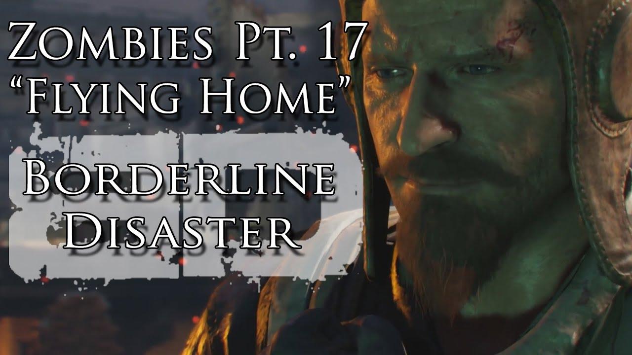 "Download Zombies Pt. XVII ""Flying Home"" Music Video - Borderline Disaster - Black Ops III Gorod Krovi Song"