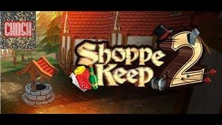 Shoppe Keep 2. ОТКРЫВАЕМ СВОЙ МАГАЗИНЧИК!