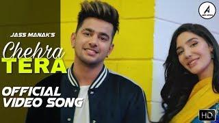 Chehra Tera ( Official Video Song ) : Jass Manak   Sharry Nexus   New Latest Punjabi Song 2019